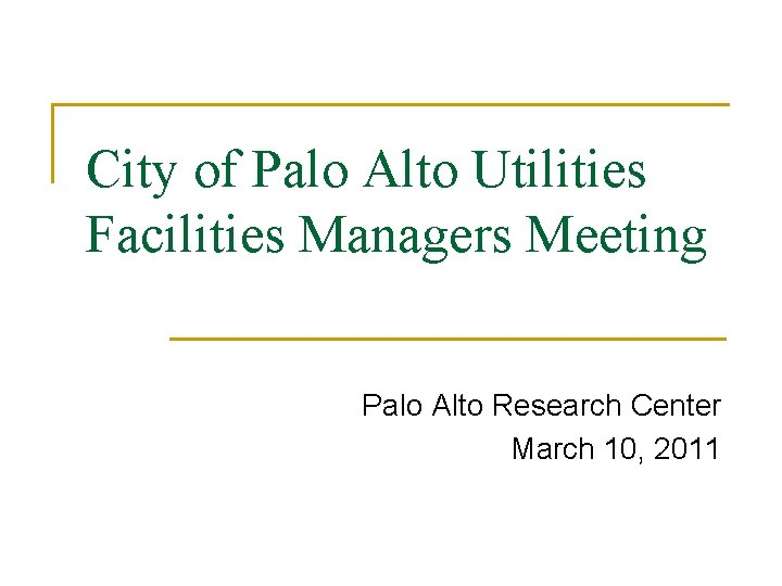 City of Palo Alto Utilities Facilities Managers Meeting