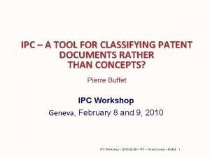 IPC A TOOL FOR CLASSIFYING PATENT DOCUMENTS RATHER