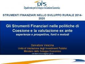 STRUMENTI FINANZIARI NELLO SVILUPPO RURALE 20142020 ROMA 28