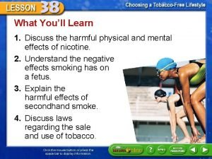 What Youll Learn 1 Discuss the harmful physical