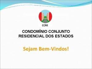Condomnio Conjunto Residencial dos Estados CONDOMNIO CONJUNTO RESIDENCIAL