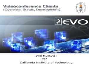 Overview of videoconference clients in EVO VIC VIdeo