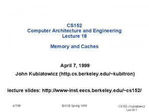 CS 152 Computer Architecture and Engineering Lecture 18