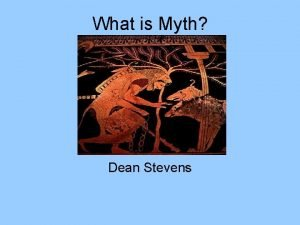What is Myth Dean Stevens What is Myth