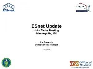 ESnet Update Joint Techs Meeting Minneapolis MN Joe