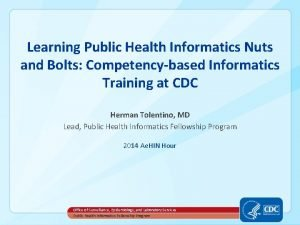 Learning Public Health Informatics Nuts and Bolts Competencybased