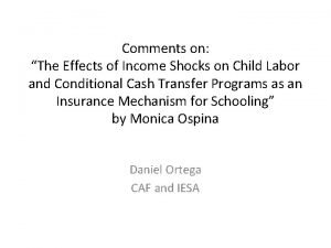 Comments on The Effects of Income Shocks on