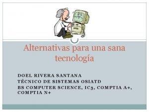 Alternativas para una sana tecnologa DOEL RIVERA SANTANA