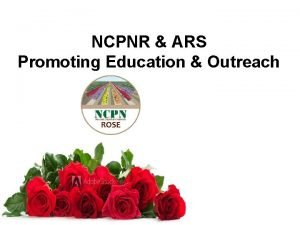 NCPNR ARS Promoting Education Outreach ARS Mission Statement