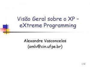 Viso Geral sobre o XP e Xtreme Programming