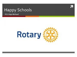 Happy Schools PDG Raja Michael Bad Schools in