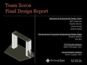 Team Xerox Final Design Report Mechanical Engineering Design