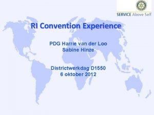 RI Convention Experience PDG Harrie van der Loo