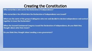 Creating the Constitution Who remembers who wrote the