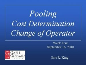 Pooling Cost Determination Change of Operator Week Four