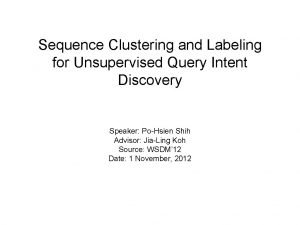 Sequence Clustering and Labeling for Unsupervised Query Intent