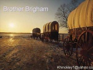 Brother Brigham Khinckley 1yahoo co Elder Oaks November
