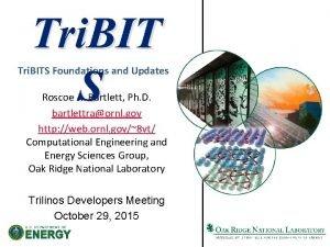 Tri BIT S Tri BITS Foundations and Updates