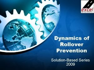 Dynamics of Rollover Prevention SolutionBased Series 2009 Introduction