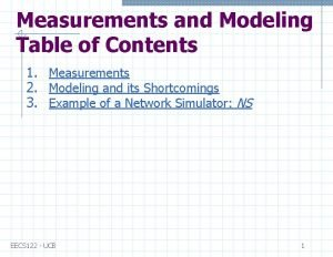 Measurements and Modeling Table of Contents 1 Measurements