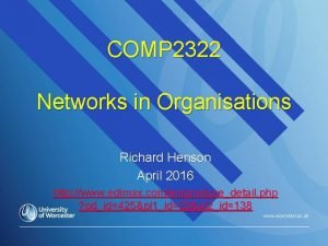 COMP 2322 Networks in Organisations Richard Henson April