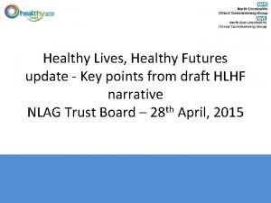 Healthy Lives Healthy Futures update Key points from