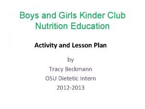 Boys and Girls Kinder Club Nutrition Education Activity