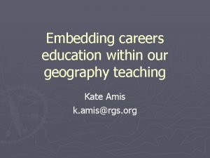 Embedding careers education within our geography teaching Kate
