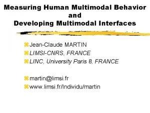 Measuring Human Multimodal Behavior and Developing Multimodal Interfaces