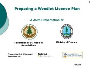 1 Preparing a Woodlot Licence Plan A Joint