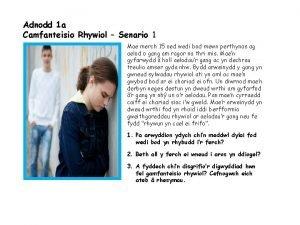 Adnodd 1 a Camfanteisio Rhywiol Senario 1 Mae
