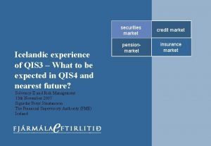 Icelandic experience of QIS 3 What to be