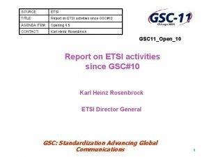 SOURCE ETSI TITLE Report on ETSI activities since
