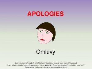 APOLOGIES Omluvy Autorem materilu a vech jeho st