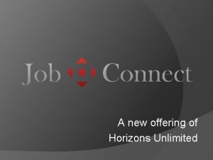 A new offering of Horizons Unlimited What is