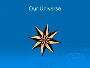 Our Universe Stars Different Types of Stars A