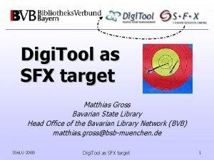 Digi Tool as SFX target Matthias Gross Bavarian