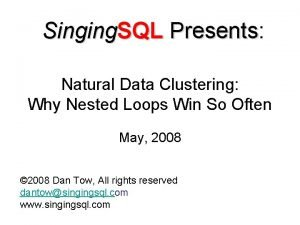 Singing SQL Presents Presents Natural Data Clustering Why
