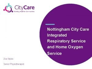 Nottingham City Care Integrated Respiratory Service and Home