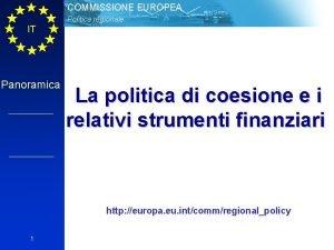 COMMISSIONE EUROPEA Politica regionale IT Panoramica La politica
