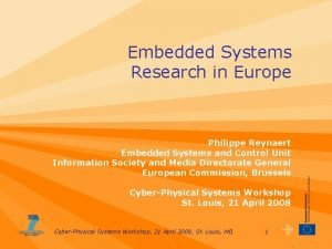 Embedded Systems Research in Europe Philippe Reynaert Embedded