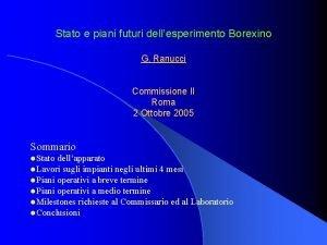 Stato e piani futuri dellesperimento Borexino G Ranucci