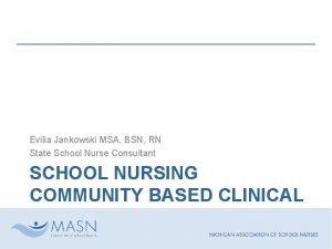 Evilia Jankowski MSA BSN RN State School Nurse
