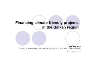 Financing climatefriendly projects in the Balkan region DAC