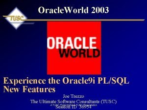 Oracle World 2003 Experience the Oracle 9 i