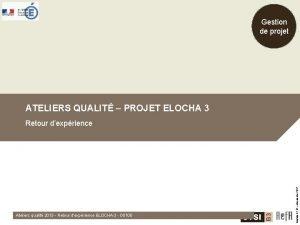 Gestion de projet ATELIERS QUALIT PROJET ELOCHA 3