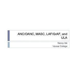 ANCOANC MASC LAFGr AF and ULA Nancy Ide