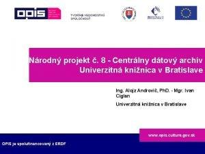 TVORME VEDOMOSTN SPOLONOS Nrodn projekt 8 Centrlny dtov