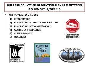 HUBBARD COUNTY AIS PREVENTION PLAN PRESENTATION AIS SUMMIT