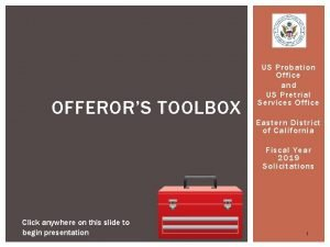 OFFERORS TOOLBOX US Probation Office and US Pretrial